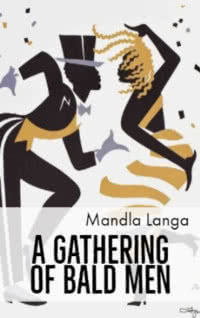 A Gathering of Bald Men by Mandla Langa