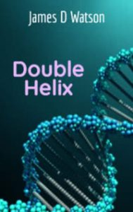 Double Helix by James Watson