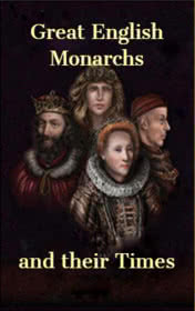 Great English Monarchs and their Times by Gina D.B. Clemen