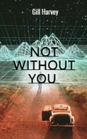 Not Without You by Gill Harvey