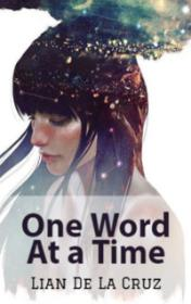 One Word At a Time by Lian De La Cruz