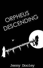 Orpheus Descending by Jenny Dooley