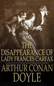 The Disappearance of Lady Frances Carfax by Conan Doyle