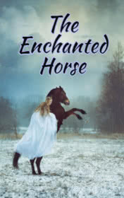 The Enchanted Horse by Victoria Bradshaw
