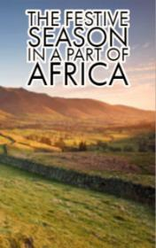 The Festive Season in a Part of Africa by Tod Collins