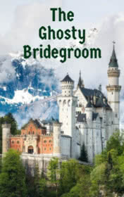The Ghosty Bridegroom by Bill Bowler