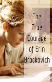 The True Courage of Erin Brockovich by Clare Gray