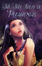 The True Story of Pocahontas by Kelly Reinhart