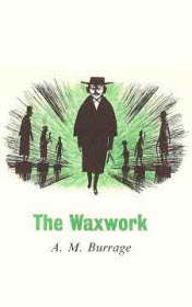 The Waxwork by Alfred Burrage
