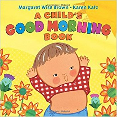 A Child's Good Morning Book by Margaret Wise Brown