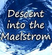 A Descent Into the Maelstrom by Edgar Allan Poe