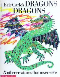 Dragons, Dragons by Eric Carle