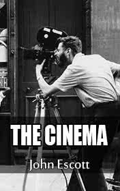 The Cinema by John Escott