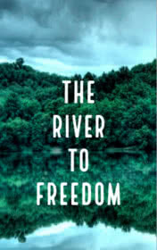 The River to Freedom by Clare Gray