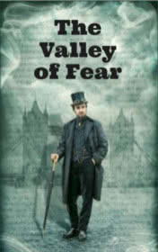 The Valley of Fear by A. Conan Doyle