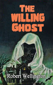 The Willing Ghost by Robert Wellington