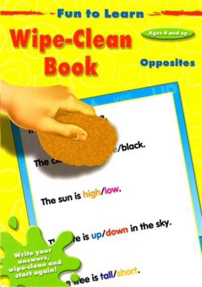 Wipe-clean Book. Opposites (Fun to Learn. Ages 4 and up)
